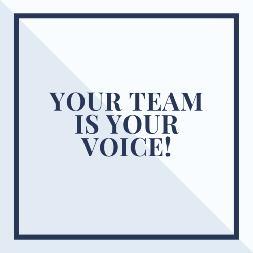 Your team Is Your Voice!