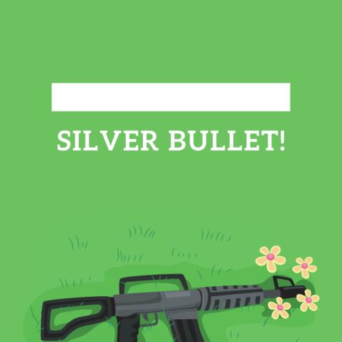 Silver. bullet