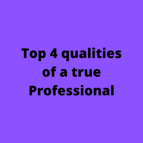 Top r qualities of a true Professional