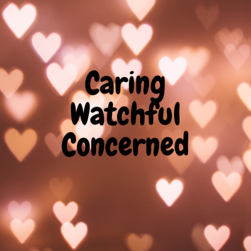 Caring Watchful Concerned